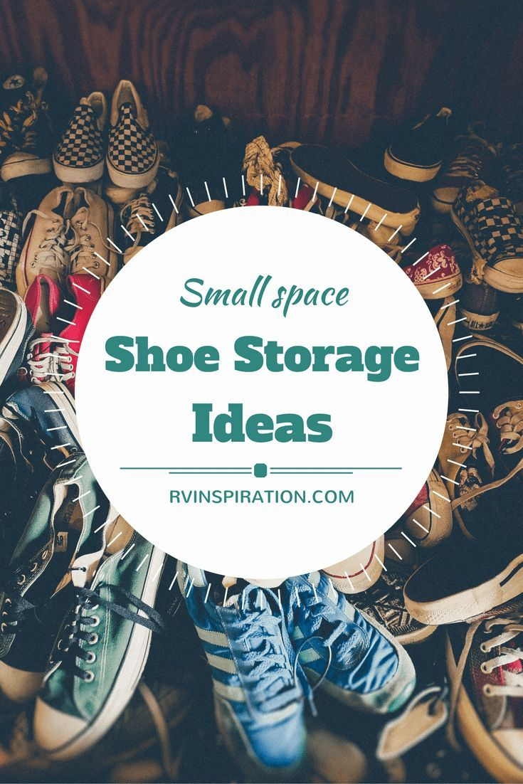 9 Ways To Store Shoes In A Small Space | RV Inspiration