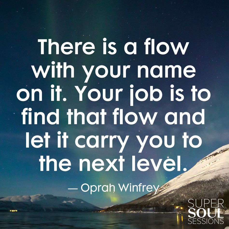 "Quotes Purpose Of Life Oprah Winfrey Quote About Life Purpose ""there Is A Flow With Your"