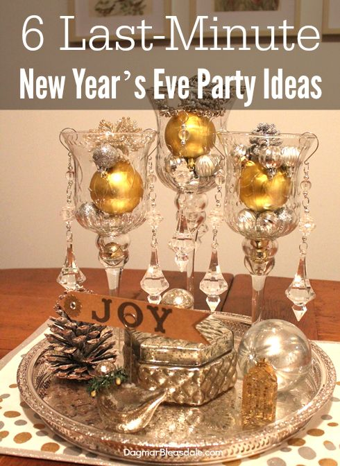 6 Last Minute New Year S Eve Party Ideas New Years Eve Decorations New Year S Eve Celebrations New Years Eve Party