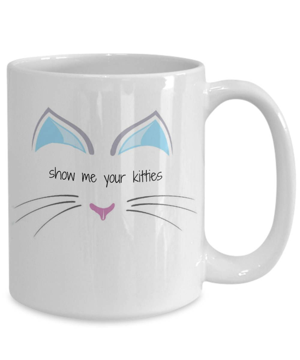 d68071e116b Show me your kitties funny humor mug ceramic 11oz cat kitty cat mom cat dad  cute laughs by Laughtereverafter on Etsy