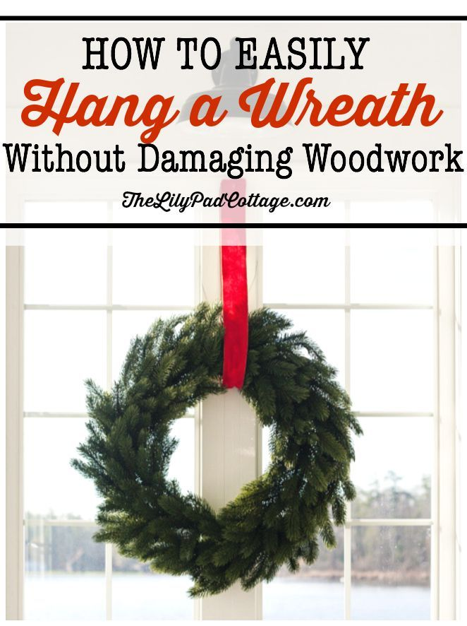 How To Hang A Wreath Without Damaging Woodwork Tips Tricks For