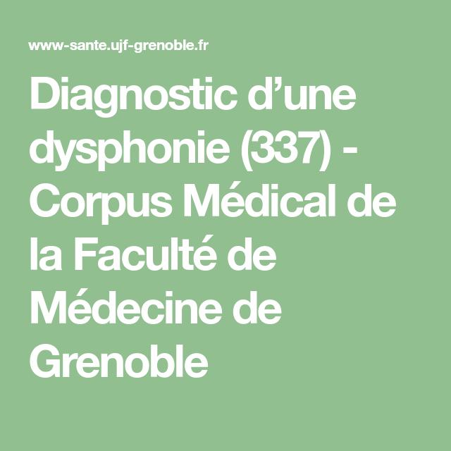 Diagnostic D Une Dysphonie 337 Corpus Medical De La Faculte De Medecine De Grenoble Medecine Faculte De Medecine Reeducation Orthophonique