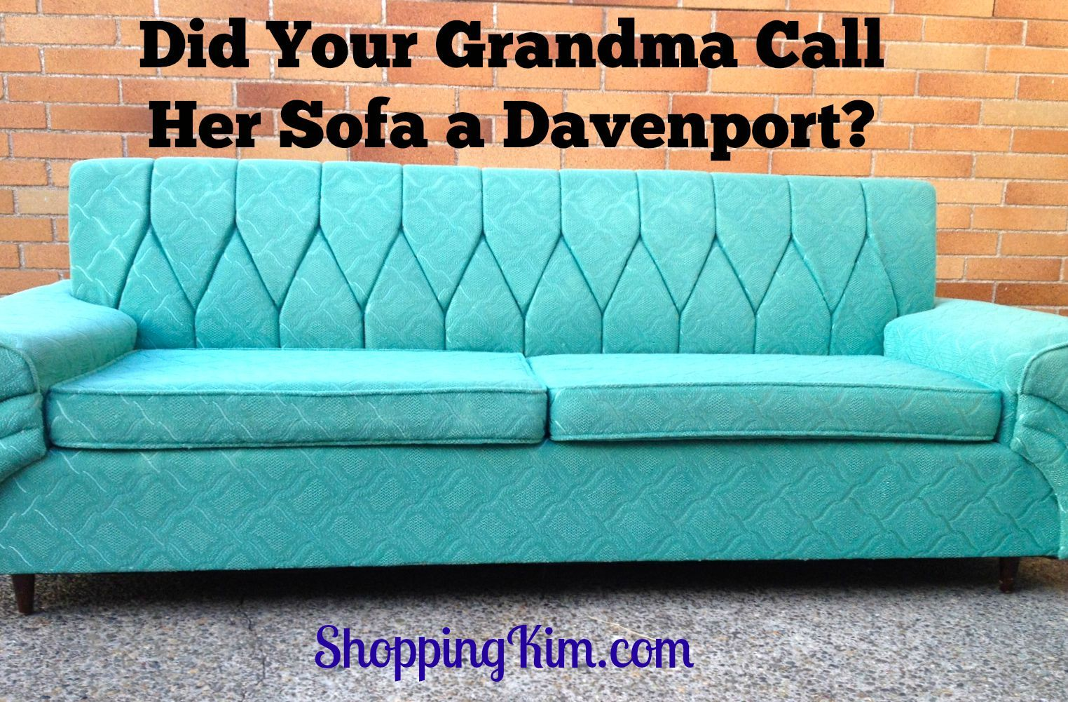 Did Your Grandma Call Her Couch Or Sofa A Davenport Here S Why