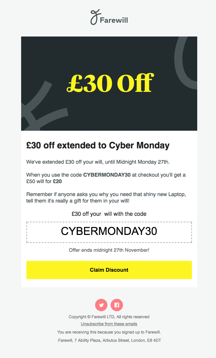 Farewill Sent This Email With The Subject Line 30 Off Extended To Cyber Monday Read About This Email And Fin Cyber Monday Cyber Monday Email Holiday Emails