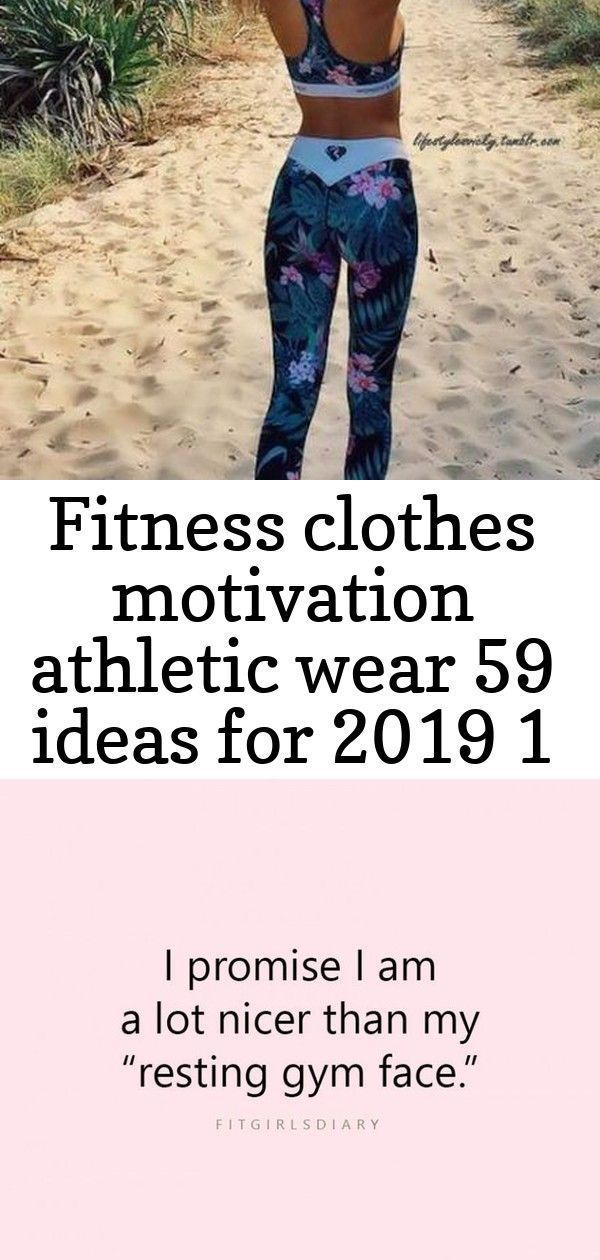 Fitness Clothes Motivation Athletic Wear 59 Ideas For 2019 #motivation #fitness