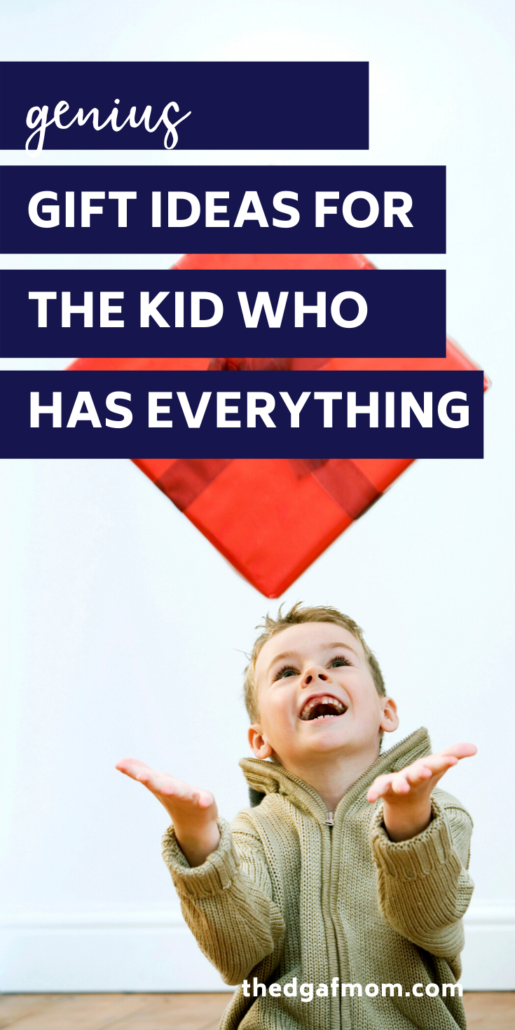 Gift Ideas for Kids Who Have Everything (With images ...