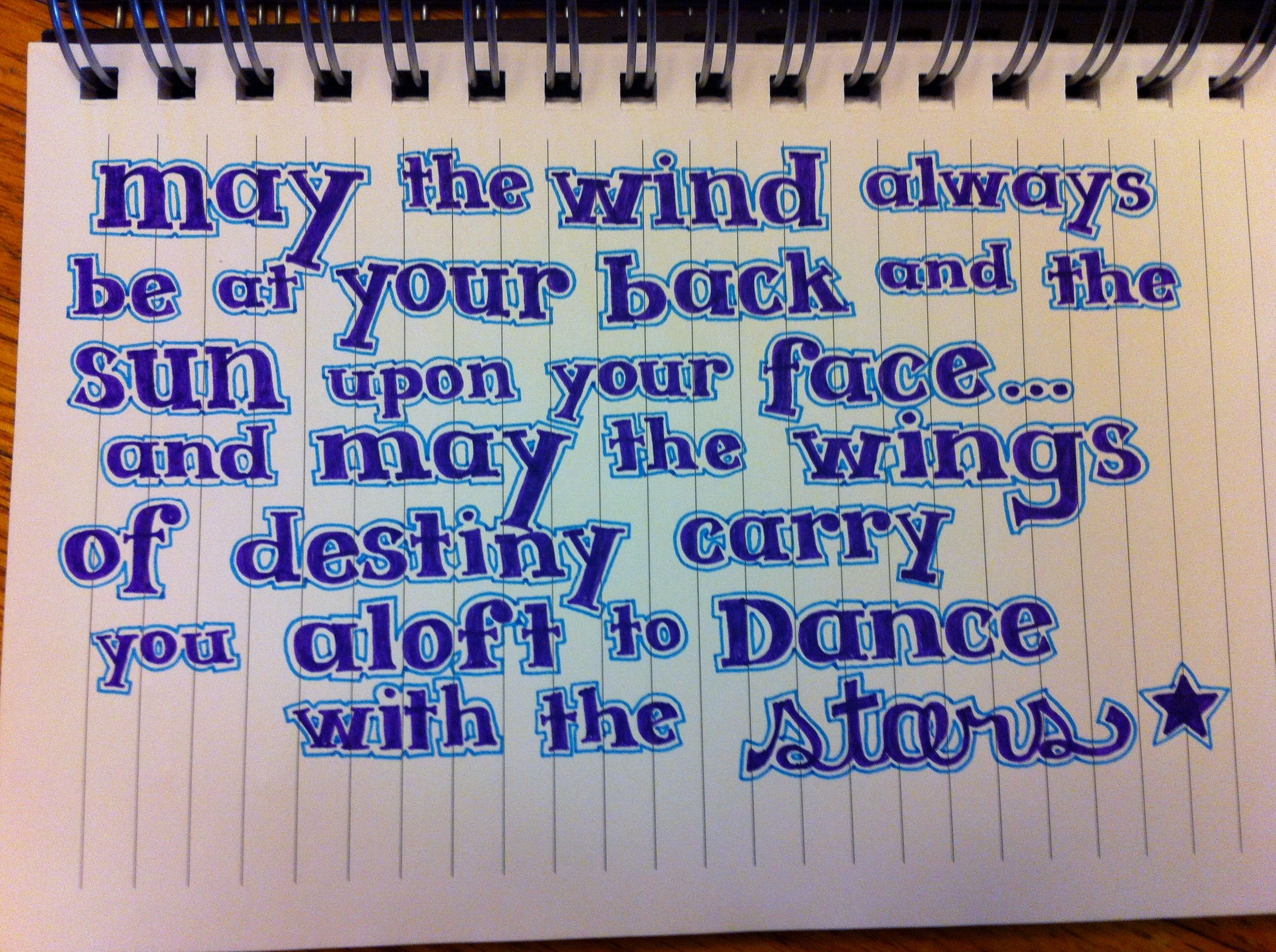 May The Wind Always Be At Your Back And The Sun Upon Your Faceand