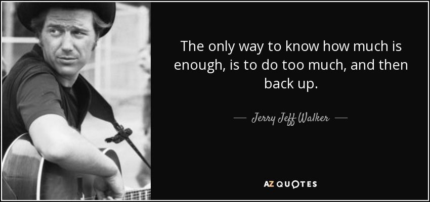 Top 7 Quotes By Jerry Jeff Walker A Z Quotes Jerry Jeff Walker Jerry Quotes