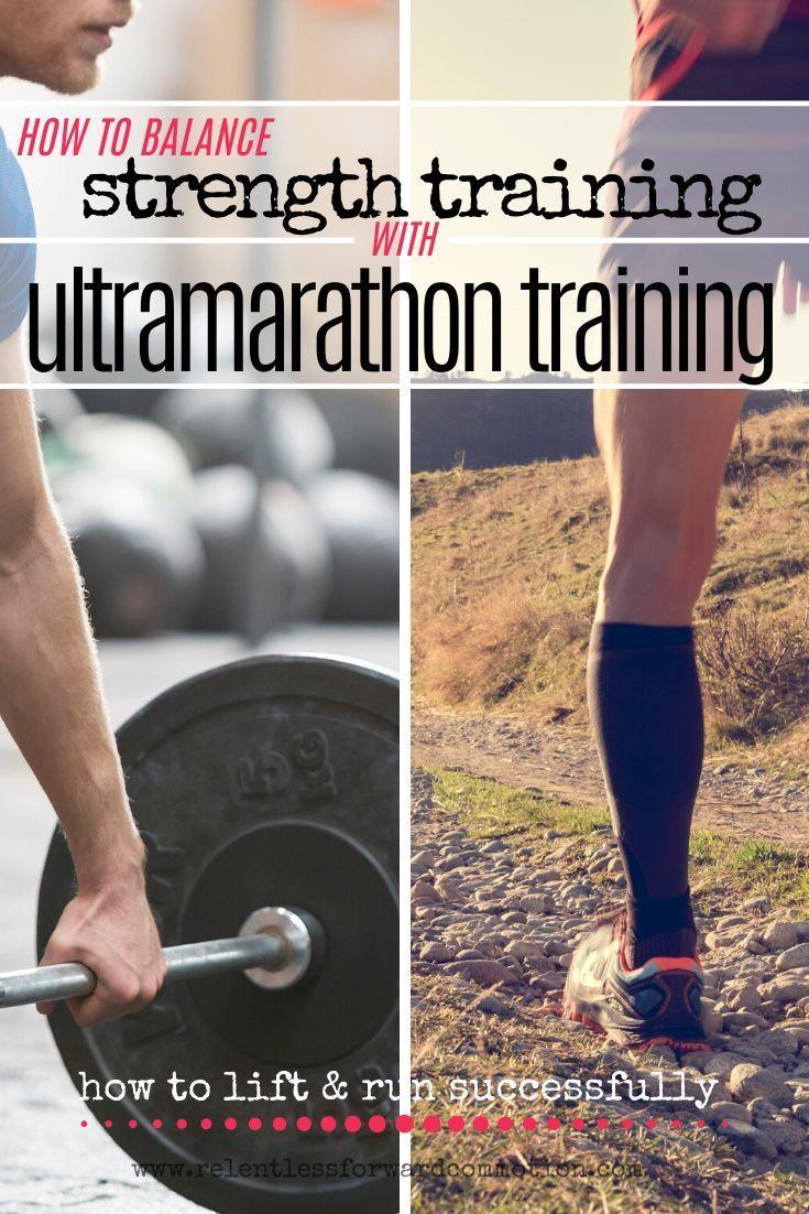 Run Far/Lift Heavy: How to Balance Ultramarathon & Strength Training - RELENTLESS FORWARD COMMOT