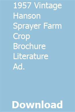 1957 Vintage Hanson Sprayer Farm Crop Brochure Literature ...