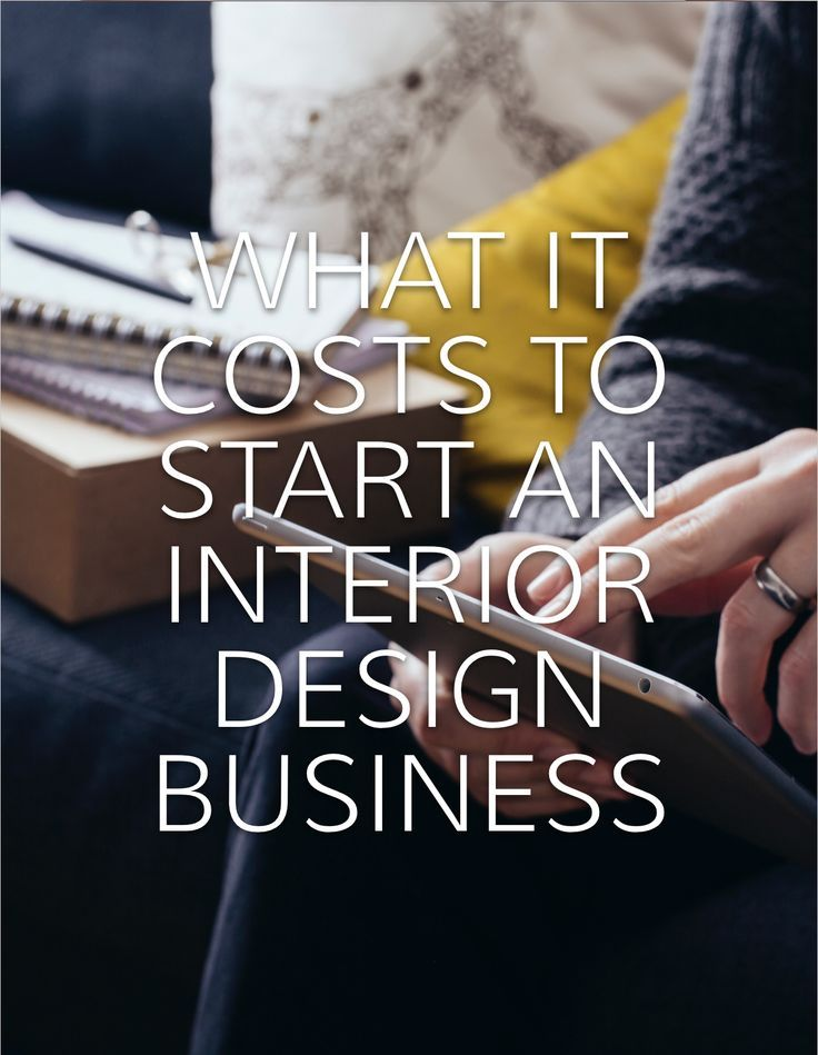 Interior design business start up costs capellakincheloe - How much money do interior designers make ...