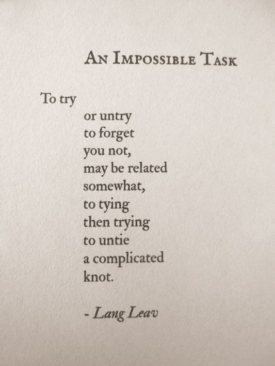 An Impossible Task Poetry Love Relationships Words Quotes Inspirational Words Lang Leav