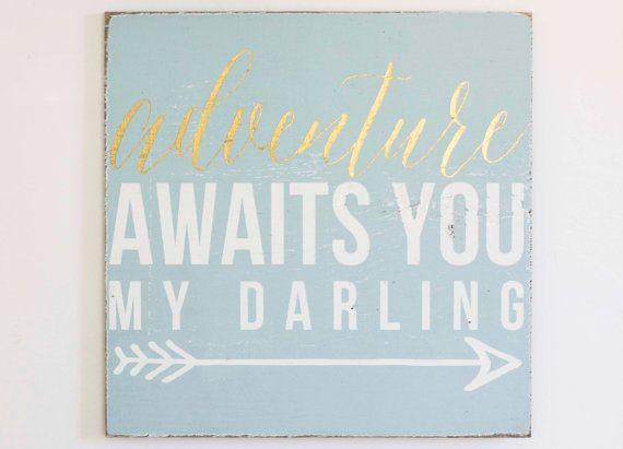 Adventure awaits you my darling