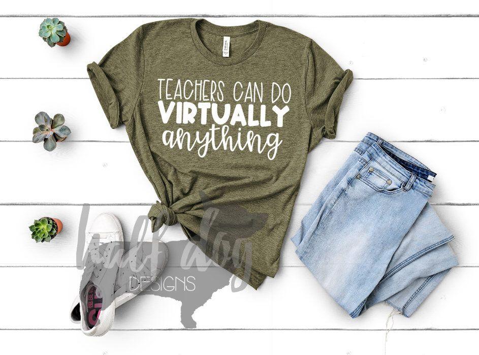 The Original Teachers Can Do Virtually Anything Shirt Etsy In 2020 Teacher Shirt Designs Teacher Shirts School Shirts