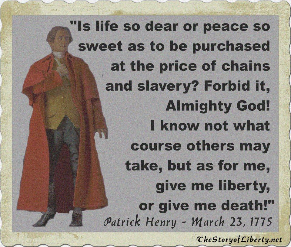 give me liberty or give me death is a quotation attributed to  liberty or death patrick henry