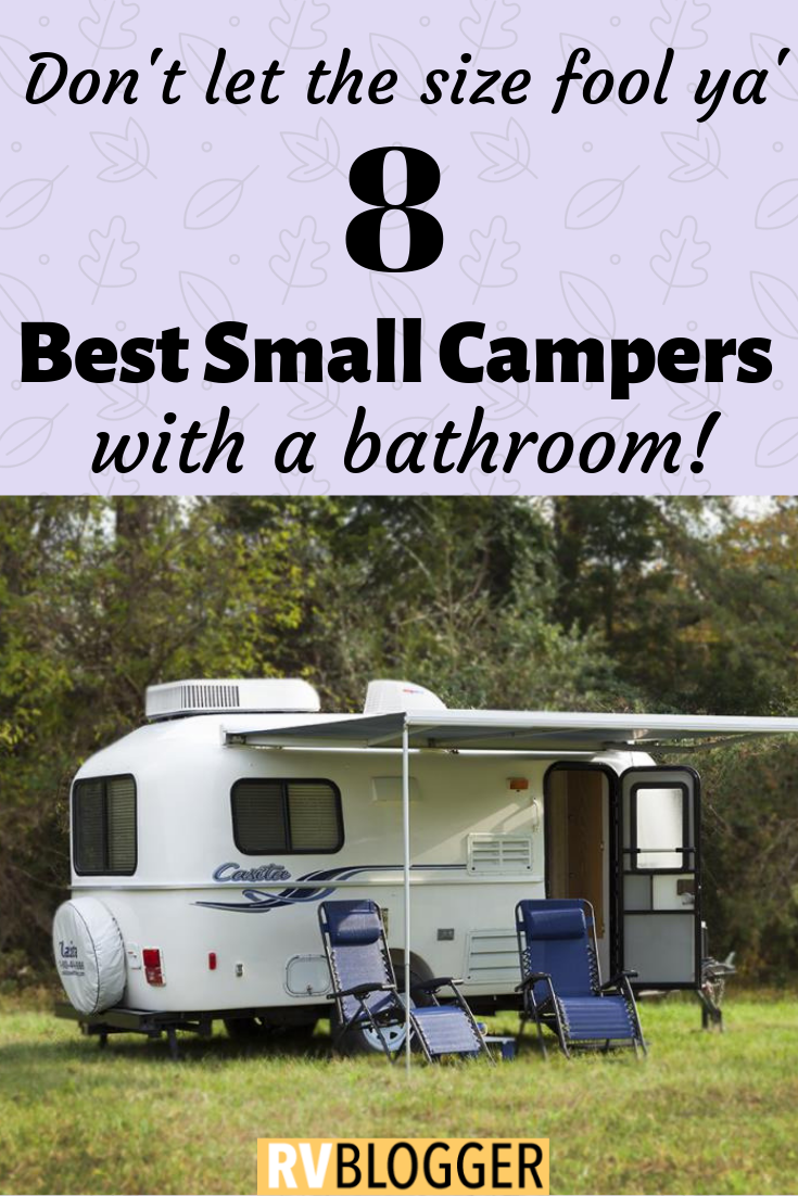 8 Best Small Camper Trailers With Bathrooms Rvblogger Small Travel Trailers Small Campers Small Camping Trailer