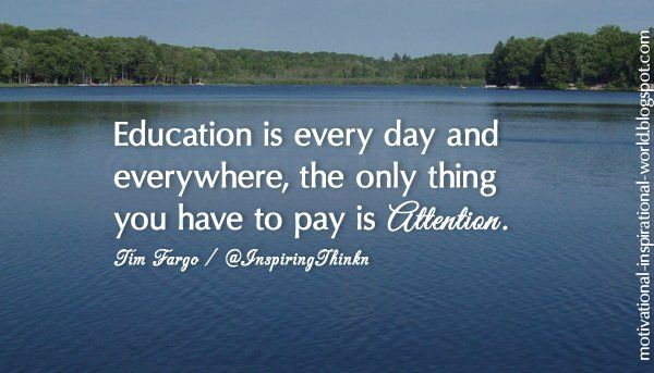 """Roy Bennett op Twitter: """"Education is every day and everywhere, the only thing you have to pay is attention. Tim Fargo https://t.co/0igxazzbAY"""""""