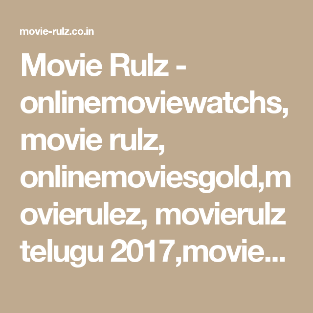 Movie Rulz Onlinemoviewatchs Movie Rulz Onlinemoviesgold Movierulez Movierulz Telugu 2017 Movierulz 2017 Movierulz Hindi Movieru Telugu Screenshots Movies