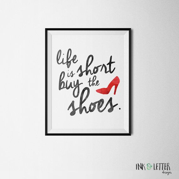 1ad0d0655698d Shoes Print - Life is Short Buy the Shoes - Shoe Lover - Shoe Wall ...