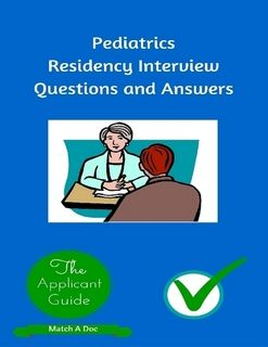 Pediatrics Residency Interview Questions and Answers