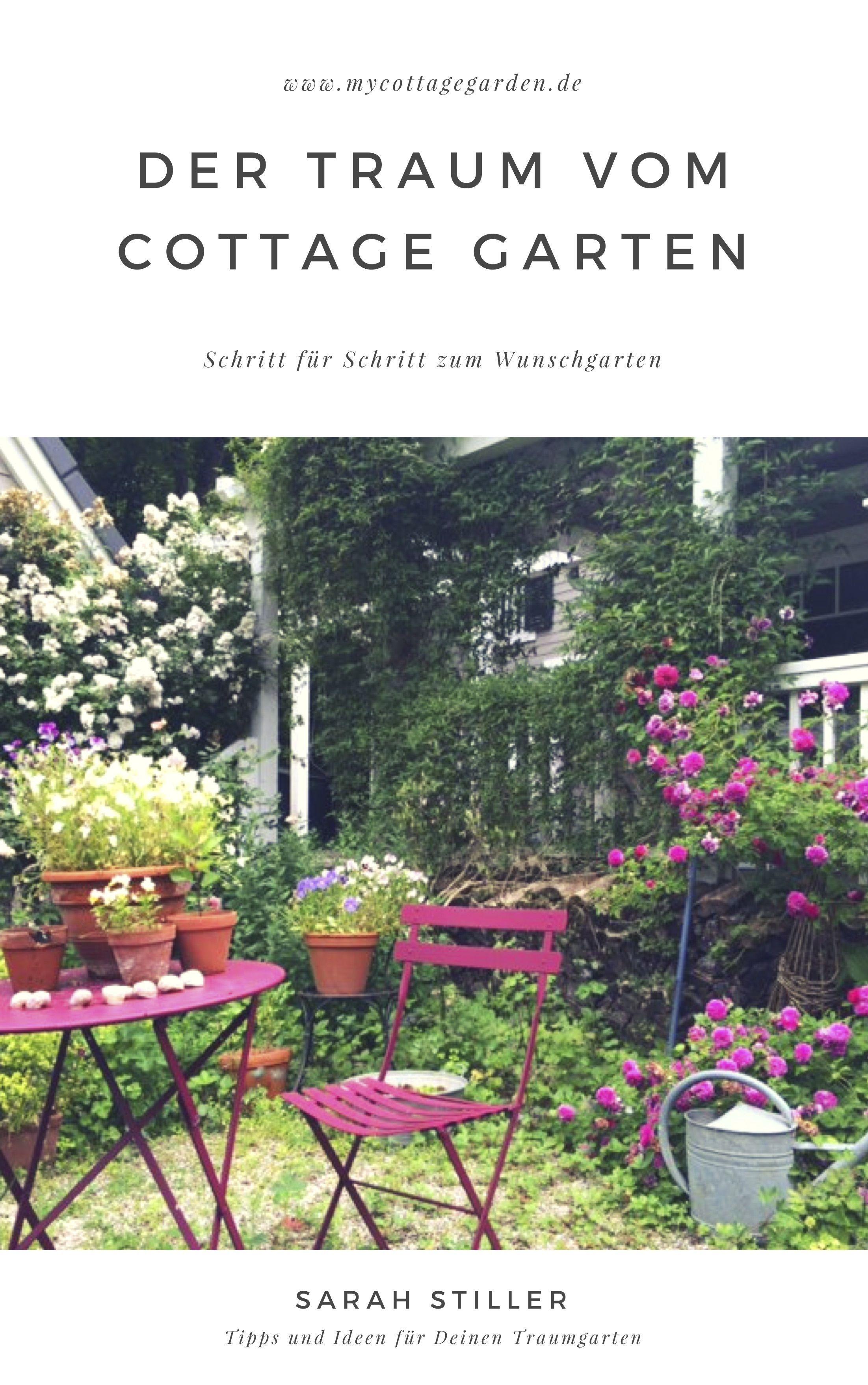Auf 14 Seiten Bekommst Du Eine Schritt Fur Schritt Anleitung Wie Du Dir Deinen Traum Vom Cottage Garten Ein Cottage Garten Garten Neu Anlegen Gartengestaltung