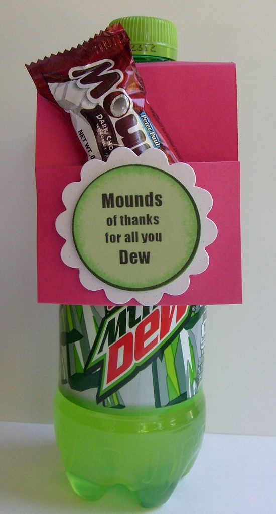 Especially for mrs dayson shes obsessed with mountain dew teacher appreciation week 23 there are lots of fun ideas for a play on words for gifts cards etc use a play on words as a title of a layout negle Images