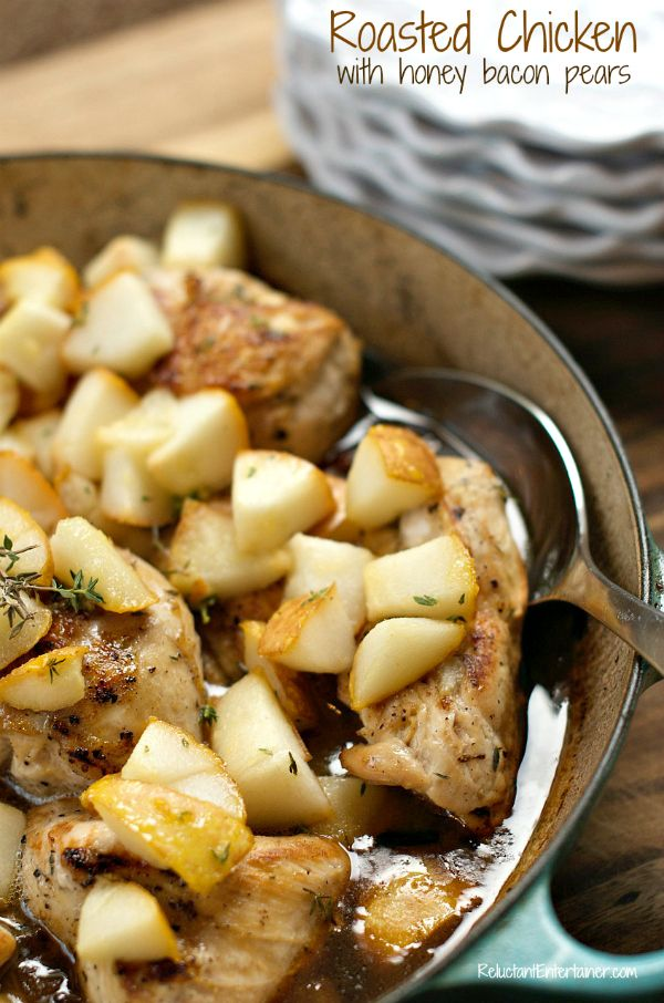 Roasted Chicken with Honey Bacon Pears | ReluctantEntertainer.com