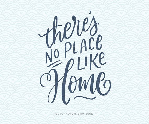 Svg Cuttable Vector Theres No Place Like Home Svg Vector File