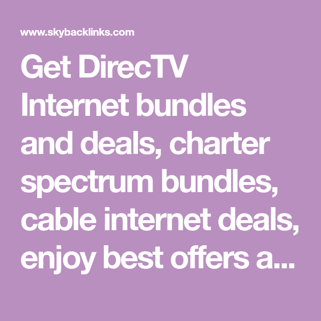 Charter Cable Packages >> Get Directv Internet Bundles And Deals Charter Spectrum