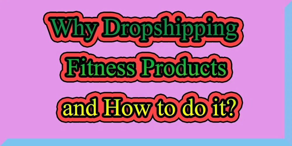 Why Dropshipping Fitness Products And How To Do It Dropshipping Boutique Wholesale Wholesale Boutique Clothing