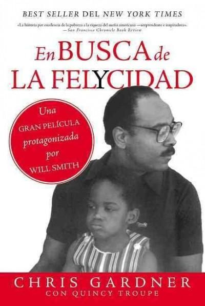 En Busca De La Felycidad The Pursuit Of Happyness Paperback Overstock Com Shopping The Best Deals On Gener The Pursuit Of Happyness Chris Gardner Books
