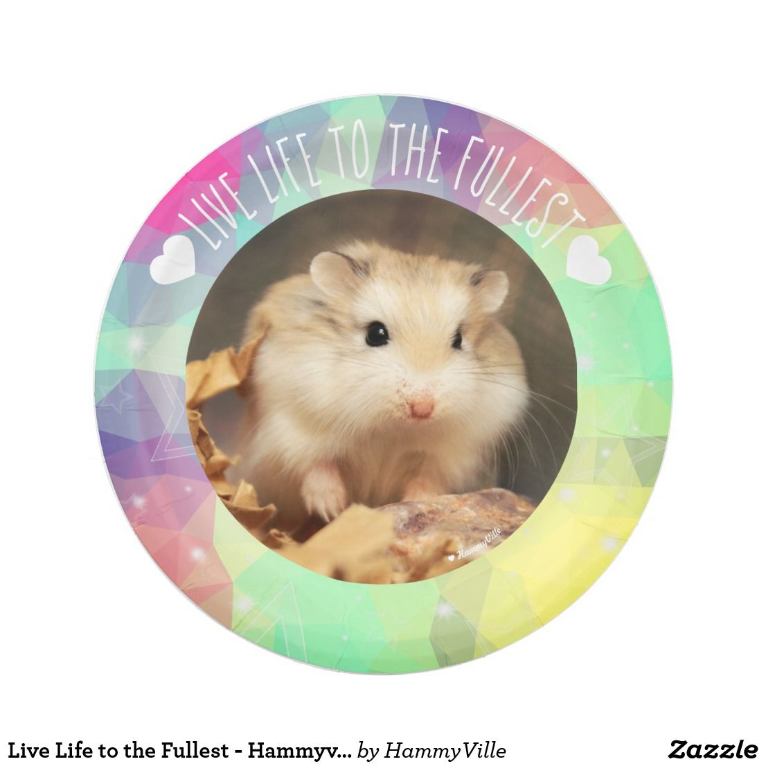 Live Life To The Fullest Hammyville Hamsters Paper Plate