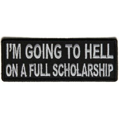 Im Going To Hell On A Full Scholarship Patch Funny