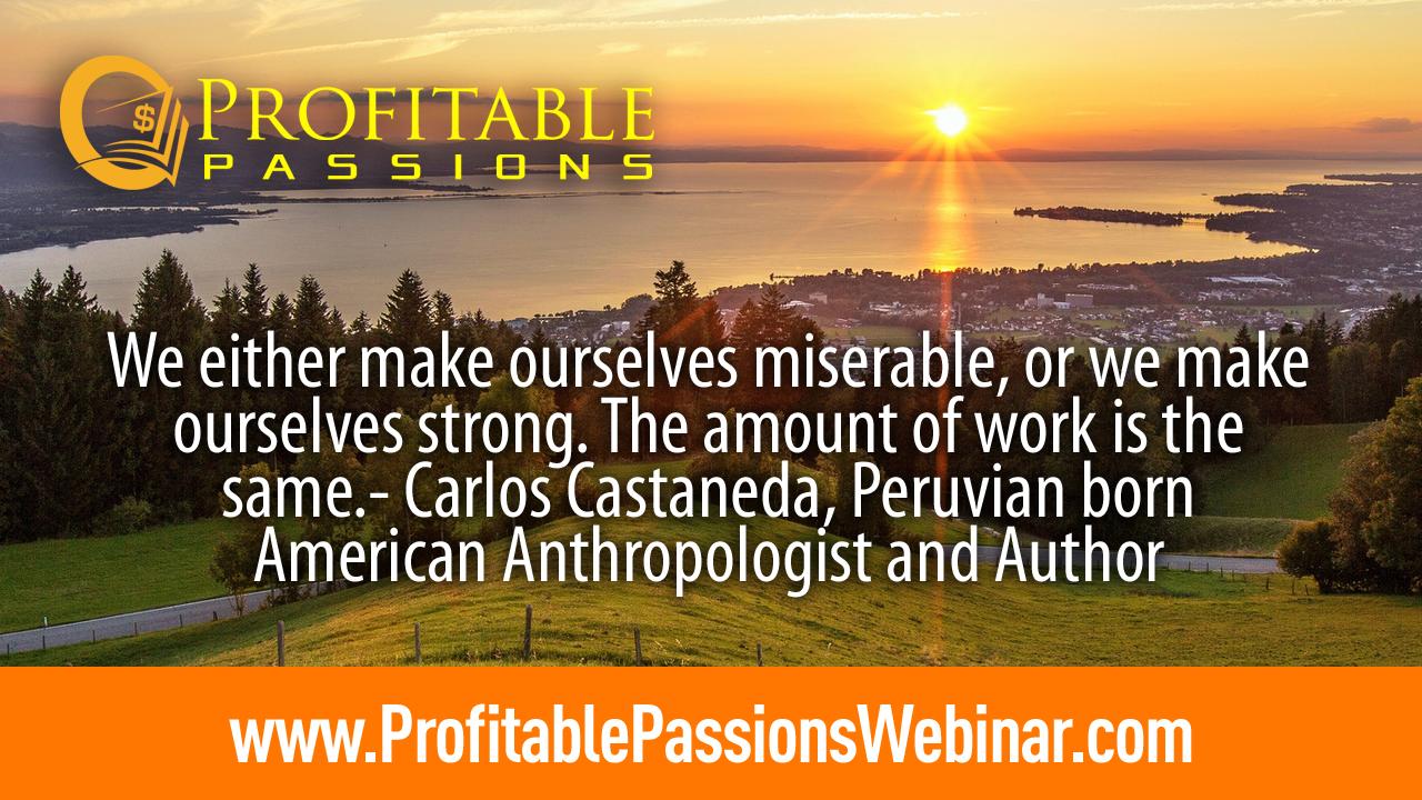 Profitable Passions