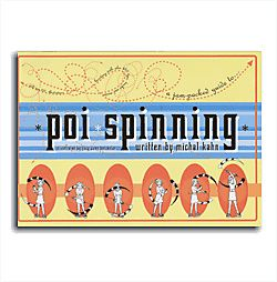 The Poi Spinning Book by Michal Kahn - $20 - HomeOfPoi.com