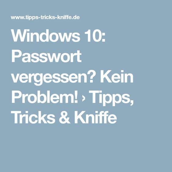 Windows 10 Passwort vergessen? Kein Problem! › Tipps