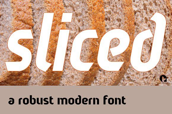 Sliced Fonts The name of this robust typeface is adopted quite