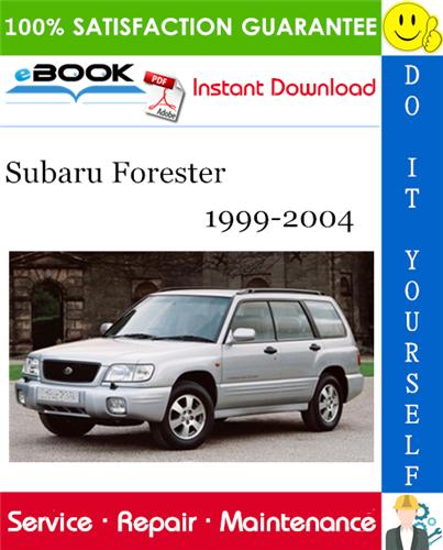 Subaru Forester Service Repair Manual 1999 2004 Download In 2020 Subaru Forester Subaru Repair Manuals