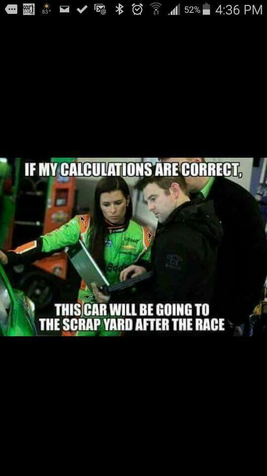 Danica Meme Lol Nascar Memes Nascar Racing Quotes