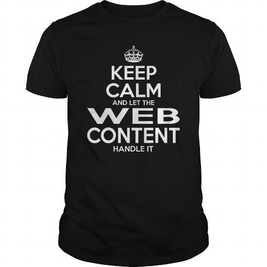 WEB CONTENT KEEP CALM AND LET HANDLE IT T Shirts, Hoodies. Get it here ==► https://www.sunfrog.com/LifeStyle/WEB-CONTENT-KEEPCALM-Black-Guys.html?57074 $22.99