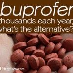 Ibuprofen Kills Thousands Each Year. Here is What You SHOULD Use Instead