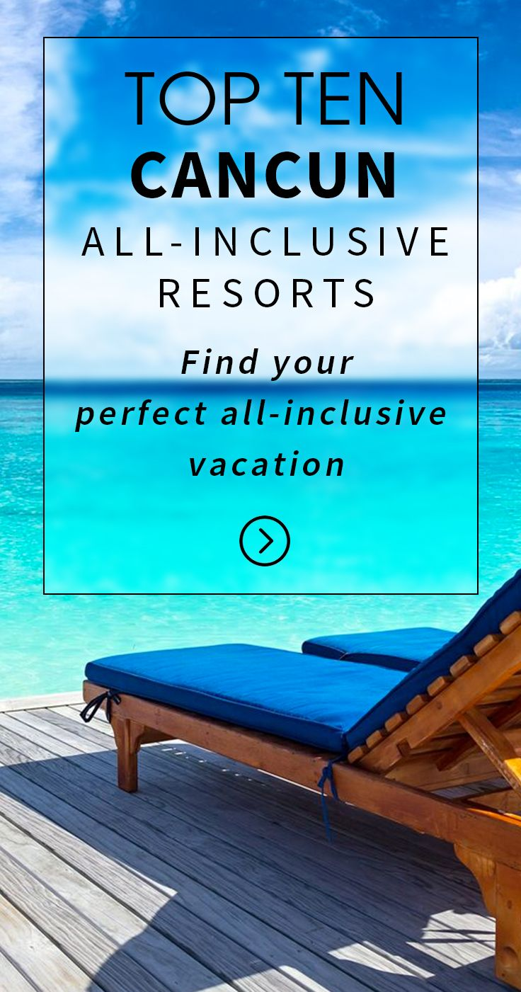 These Are The TOP TEN Cancun All-Inclusive Resorts Of 2018