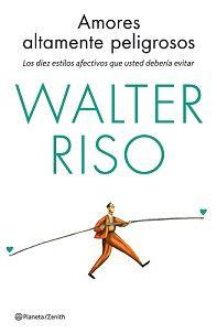 Descargar - Amores Altamente Peligrosos de Walter Riso en PDF Gratis