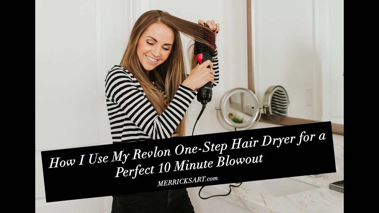 How i use the revlon one step hair dryer for a 10 minute