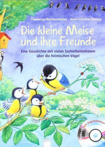 Die kleine Meise und ihre Freunde: Eine Geschichte mit vielen Sachinformationen über die heimischen Vögel von Friederun Reichenstetter http://www.amazon.de/dp/3401092677/ref=cm_sw_r_pi_dp_hLB.ub1MC0YSD