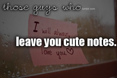 I can think of a few people I should give cute notes to. I would die if someone gave me a cute note.