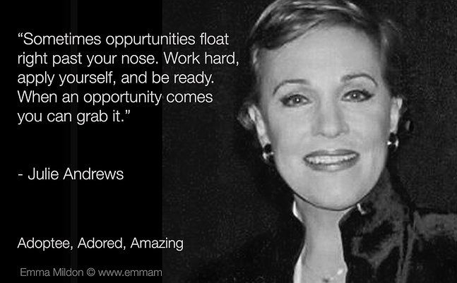 Work hard, apply yourself, and grab that opportunity! ~ Julie Andrews  http://static.wix.com/media/1ad275_2788b3ccc6cd2bd12eee8bb97c849ff5.jpg_srz_647_401_85_22_0.50_1.20_0.00_jpg_srz