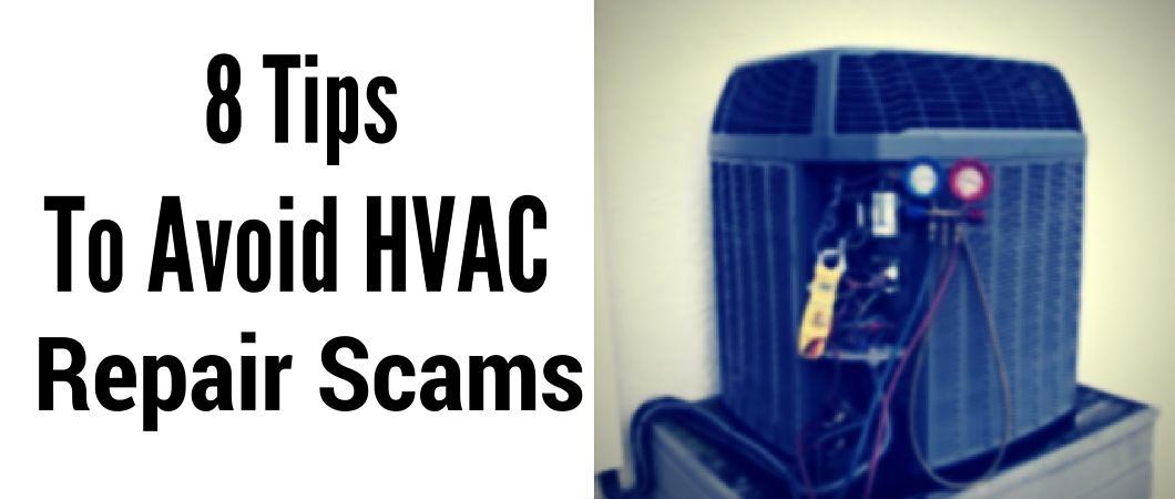 8 Tips To Avoid HVAC Repair Scams
