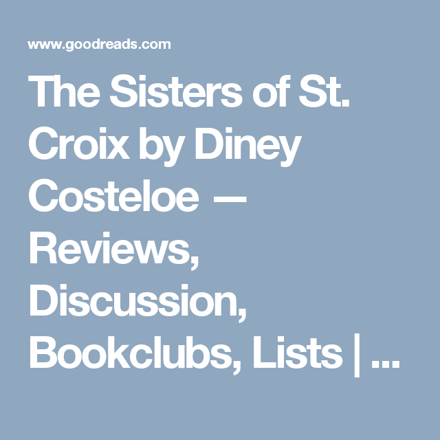The Sisters Of St Croix By Diney Costeloe Reviews Discussion Bookclubs Lists Goodreads Book Club Books Books The Marriage Of Opposites