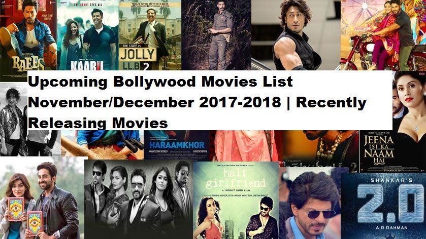 Upcoming Bollywood Movies List November December 2017 2018 Recently Releasing Movies Bollywood Movies Bollywood Movies List Movie List